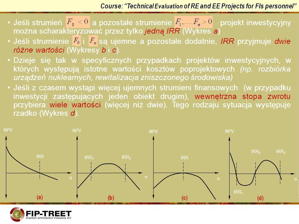 Course: Technical Evaluation of RE and EE Projects for FIs personnel Jeśli strumień a pozostałe strumienie projekt inwestycyjny można scharakteryzować
