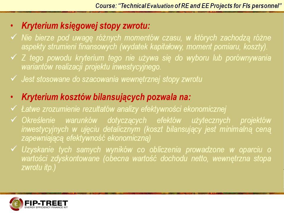 Course: Technical Evaluation of RE and EE Projects for FIs personnel Kryterium księgowej stopy zwrotu: Nie bierze pod uwagę różnych momentów czasu, w