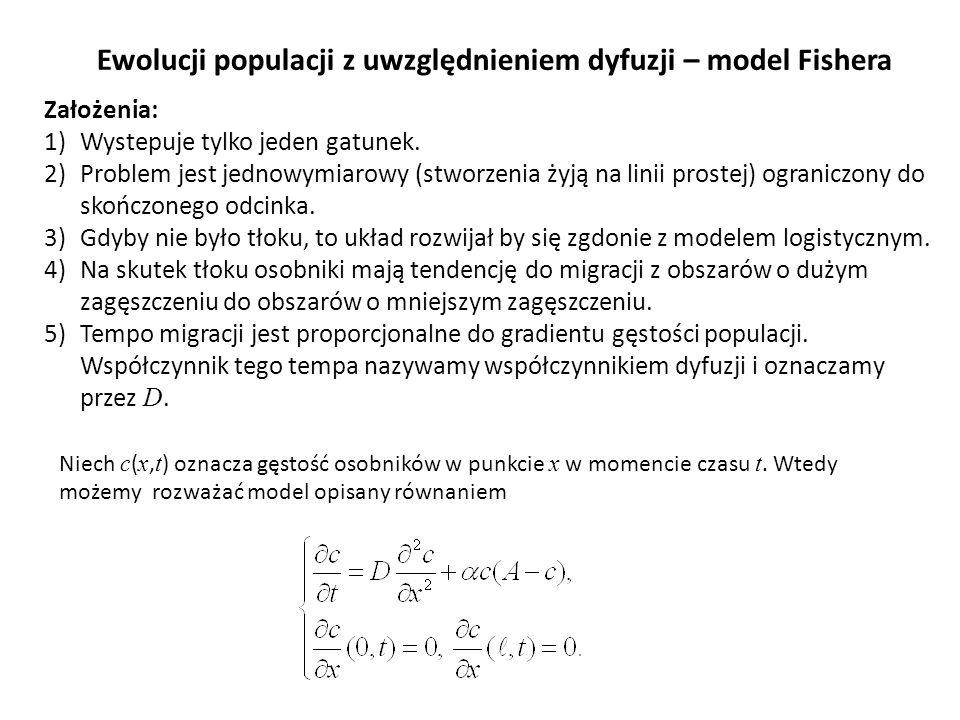Ewolucji populacji z uwzględnieniem dyfuzji – model Fishera Niech c ( x, t ) oznacza gęstość osobników w punkcie x w momencie czasu t. Wtedy możemy ro