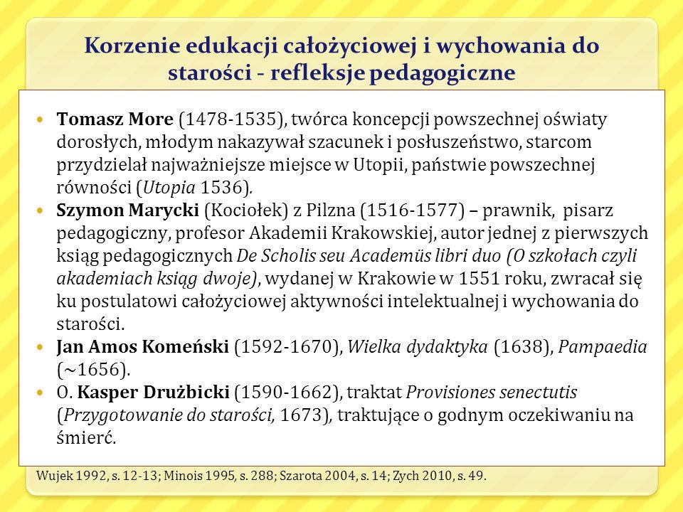 Korzenie edukacji całożyciowej i wychowania do starości - refleksje pedagogiczne Tomasz More (1478-1535), twórca koncepcji powszechnej oświaty dorosły