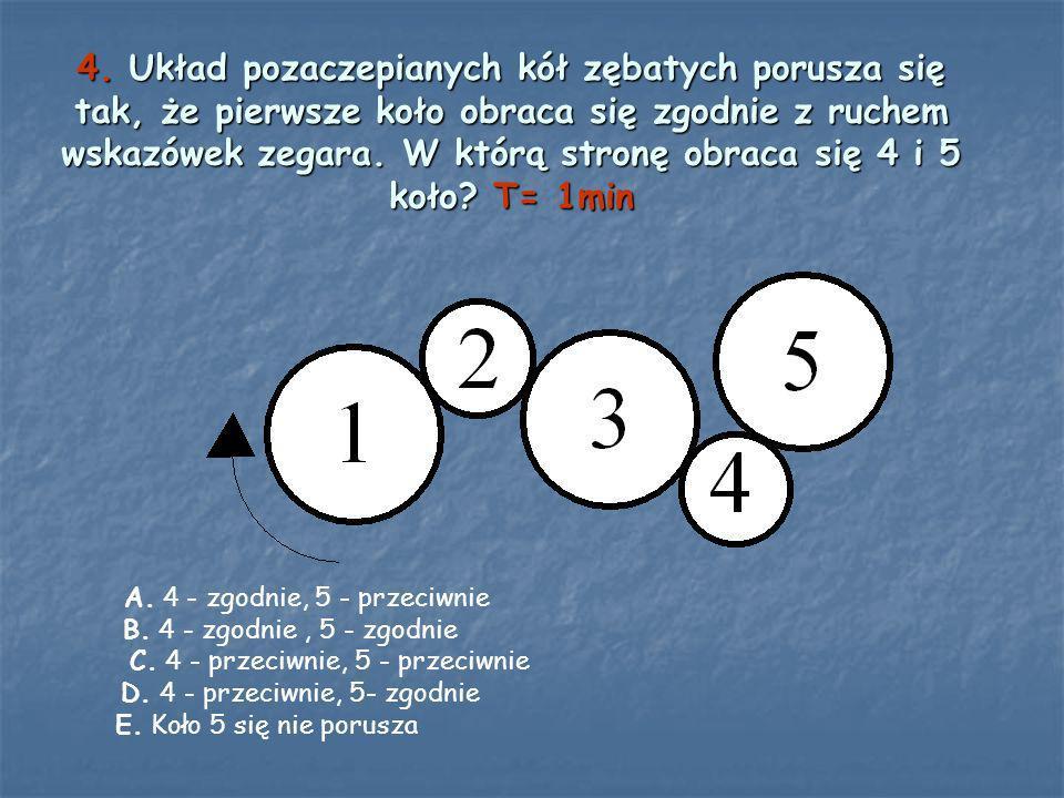 4. Układ pozaczepianych kół zębatych porusza się tak, że pierwsze koło obraca się zgodnie z ruchem wskazówek zegara. W którą stronę obraca się 4 i 5 k
