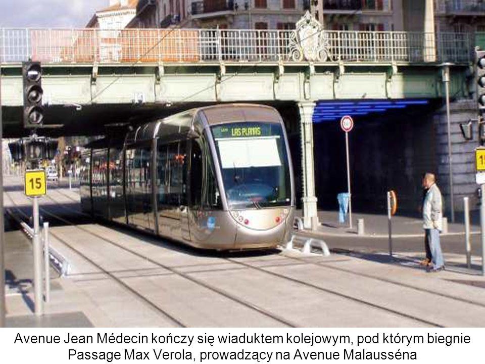 Avenue Jean Médecin kończy się wiaduktem kolejowym, pod którym biegnie Passage Max Verola, prowadzący na Avenue Malausséna