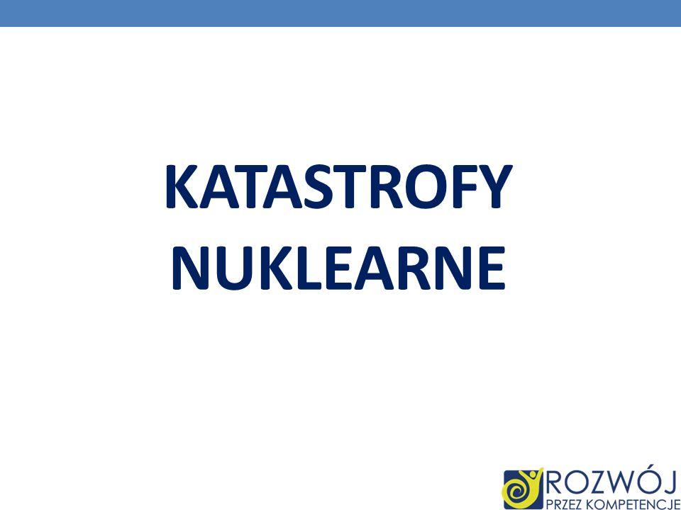 KATASTROFY NUKLEARNE