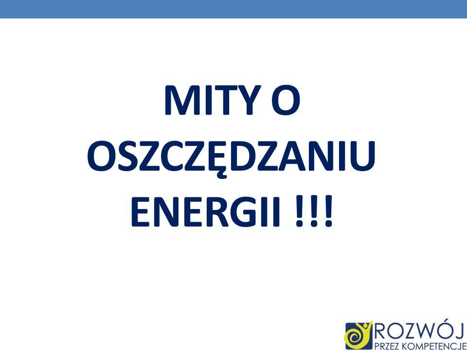 MITY O OSZCZĘDZANIU ENERGII !!!