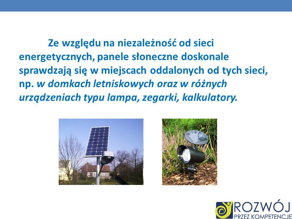 Ze względu na niezależność od sieci energetycznych, panele słoneczne doskonale sprawdzają się w miejscach oddalonych od tych sieci, np. w domkach letn
