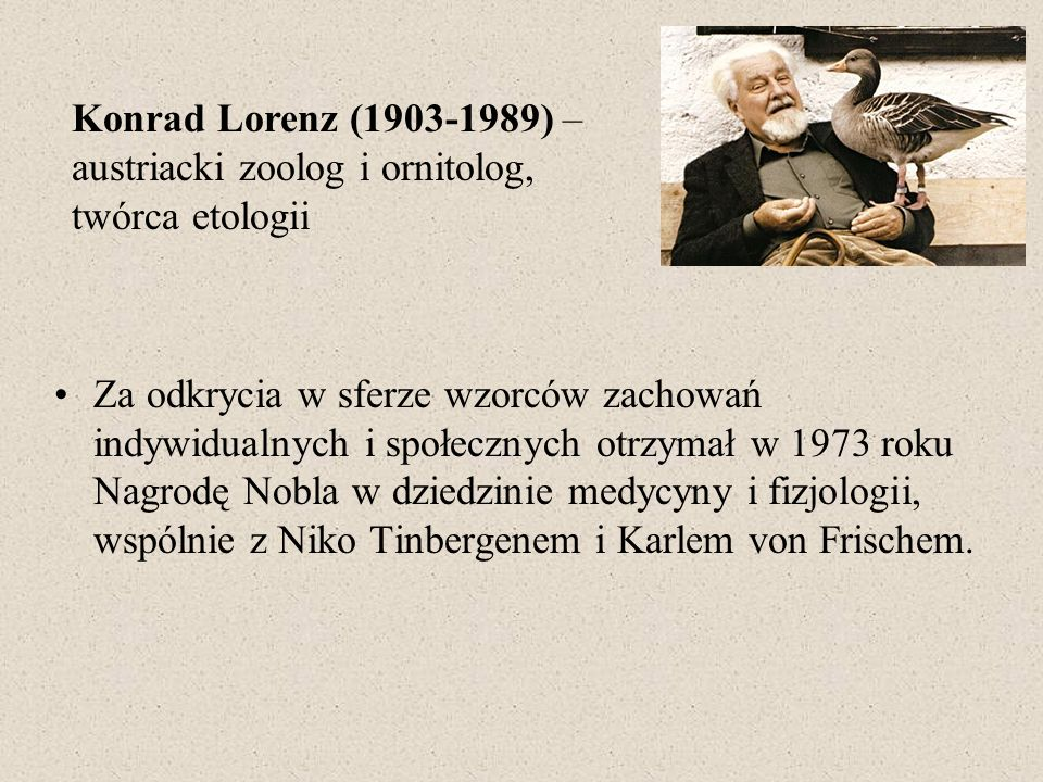 Za odkrycia w sferze wzorców zachowań indywidualnych i społecznych otrzymał w 1973 roku Nagrodę Nobla w dziedzinie medycyny i fizjologii, wspólnie z N