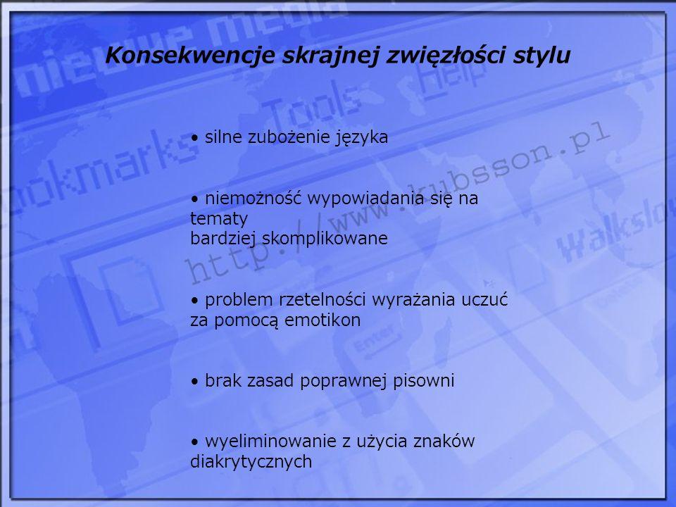 Zaniechanie używania znaków diakrytycznych i interpunkcyjnych Użytkownik 1: a wyobrazacie sobie ja bez blad wlosow :)))) kto by na nia spojrzal ?.