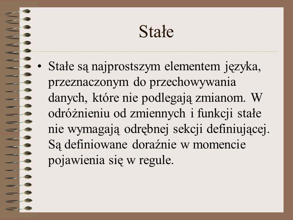 Stałe Stałe są najprostszym elementem języka, przeznaczonym do przechowywania danych, które nie podlegają zmianom. W odróżnieniu od zmiennych i funkcj