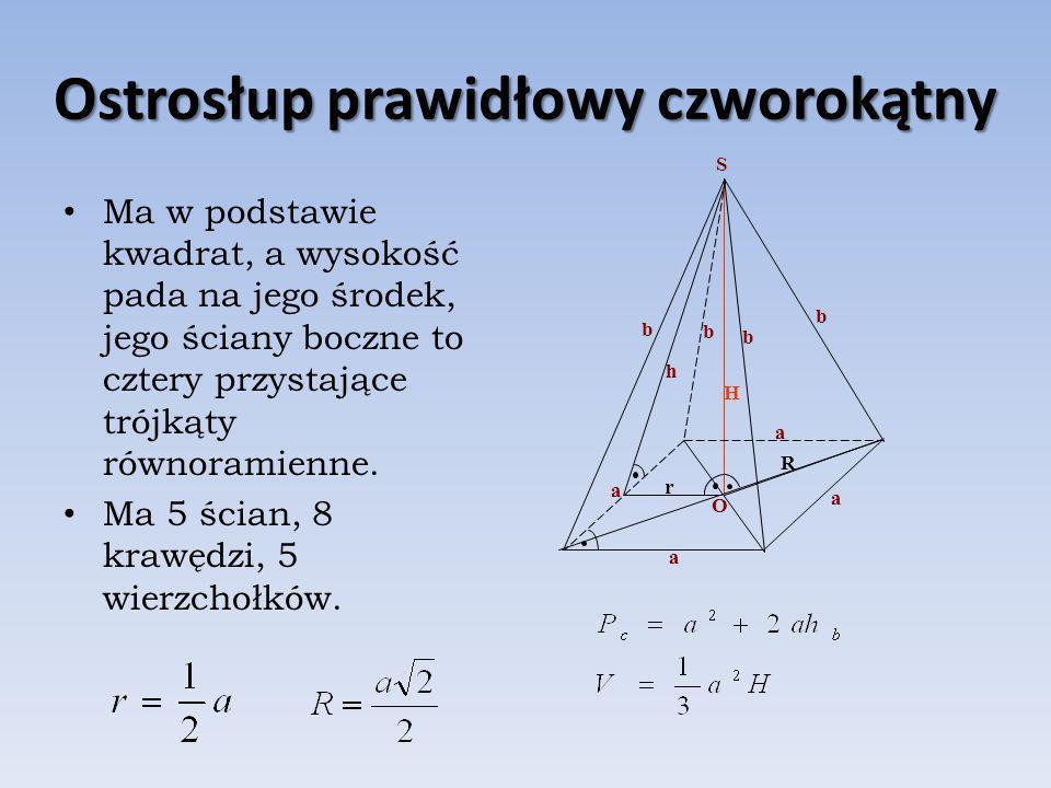 Ostrosłup prawidłowy pięciokątny Ma w podstawie pięciokąt foremny, a wysokość pada na jego środek, jego ściany to pięć przystających trójkątów równoramiennych.