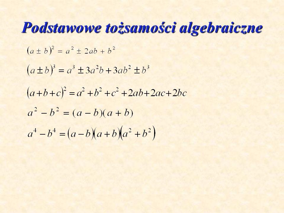 ALGEBRA Podstawowe tożsamości algebraiczne Podstawowe tożsamości algebraiczne Funkcja liniowa przykładem funkcji algebraicznej Funkcja liniowa przykła