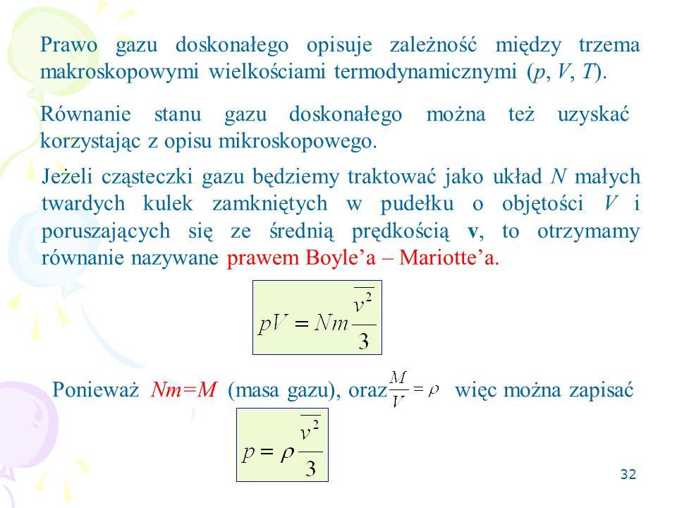 33 Korzystając z ostatniego wyrażenia można znaleźć wzór na prędkość średnią kwadratową cząsteczki Prędkość średnią kwadratową cząsteczki jest miarą przeciętnej prędkości cząsteczek.