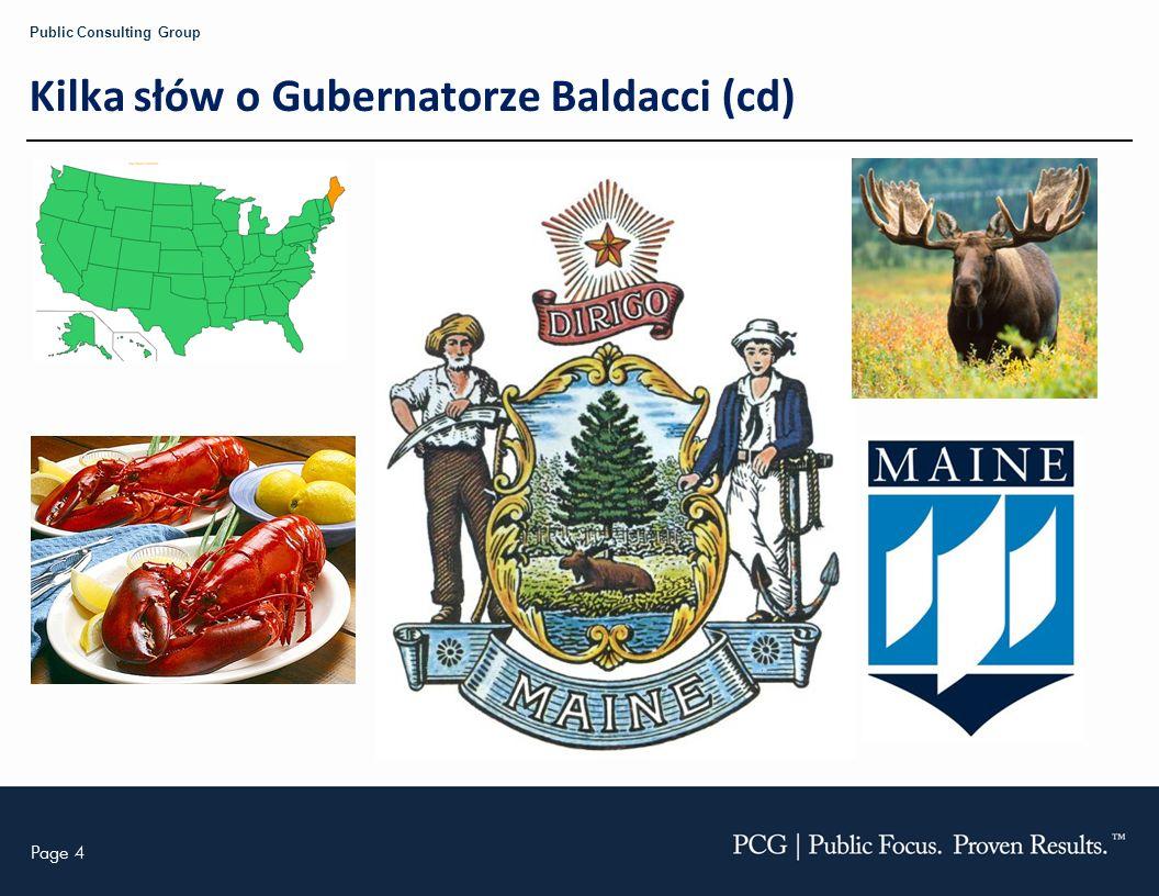Page 4 Public Consulting Group Kilka słów o Gubernatorze Baldacci (cd)