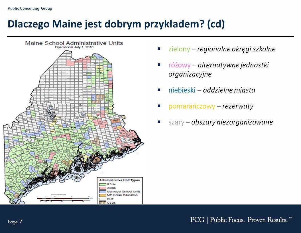 Page 7 Public Consulting Group Dlaczego Maine jest dobrym przykładem.