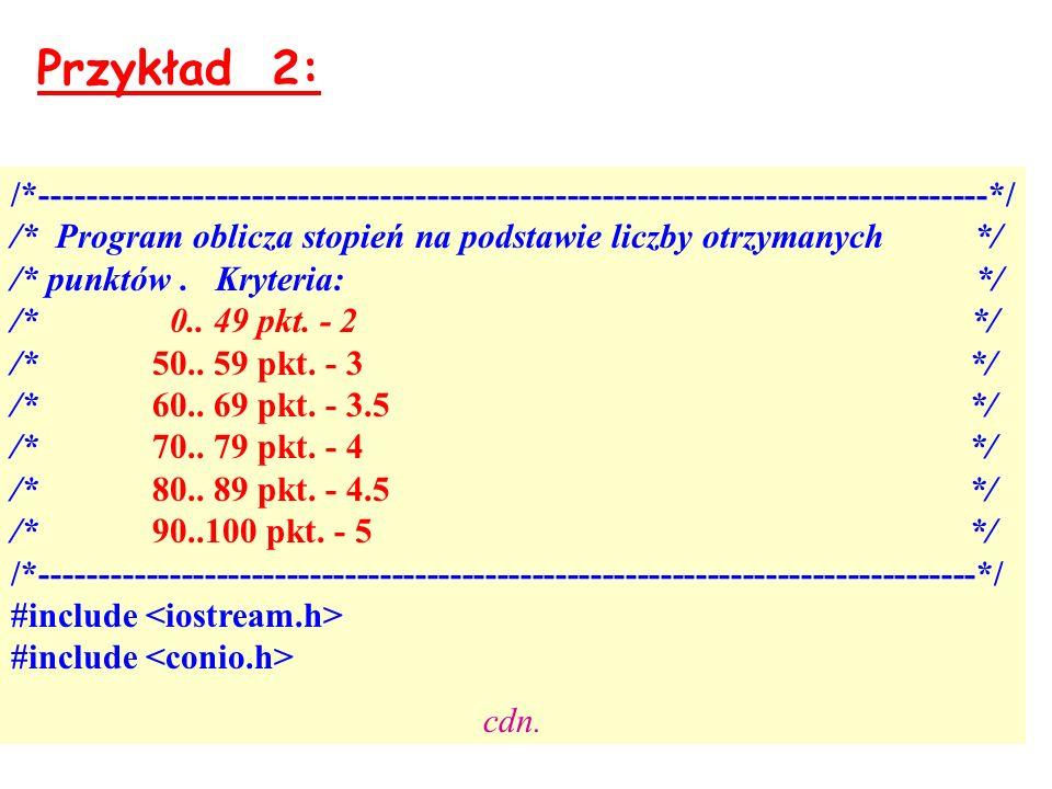 /*---------------------------------------------------------------------------------*/ /* Program oblicza stopień na podstawie liczby otrzymanych */ /*