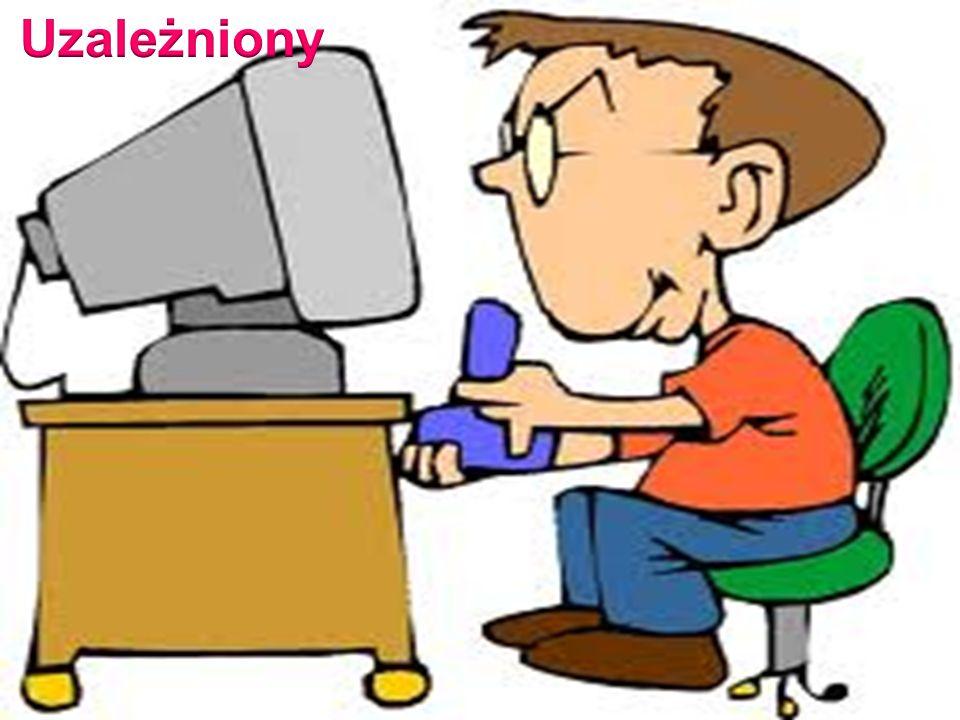 UZALEŻNIENIE Jedną z większych grup społecznych używających komputerów są dzieci, młodzież i studenci wyższych uczelni.