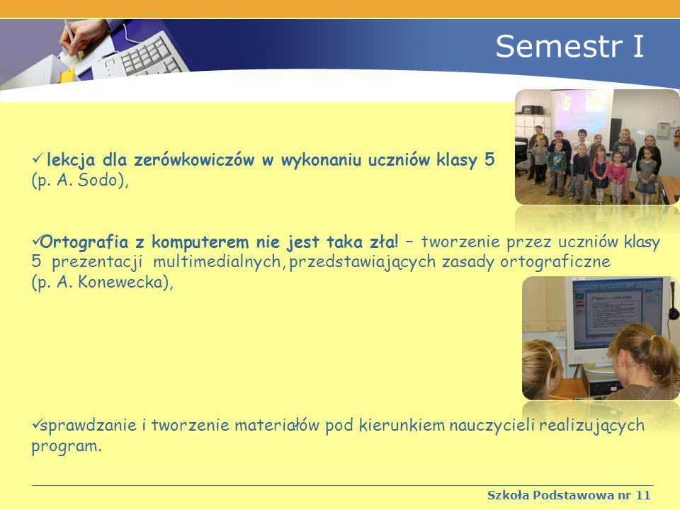 Semestr I Szkoła Podstawowa nr 11 lekcja dla zerówkowiczów w wykonaniu uczniów klasy 5 (p.