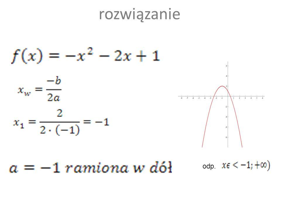 Funkcja jest malejąca w przedziale (-;-1> (-;-1> <-1;+) (1;+) (-1;+) 50 :50