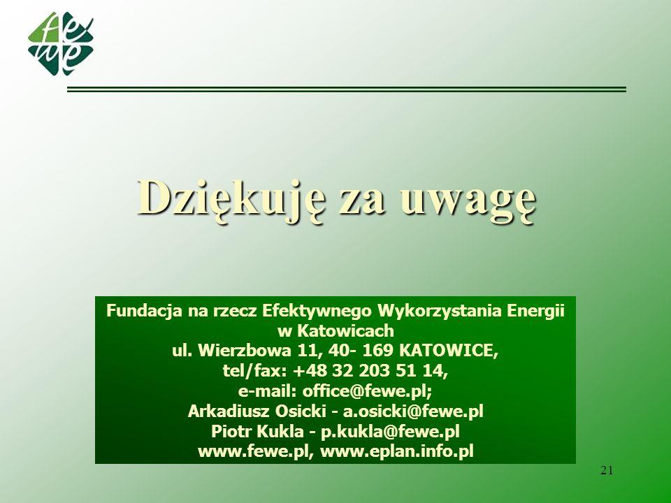 21 Fundacja na rzecz Efektywnego Wykorzystania Energii w Katowicach ul. Wierzbowa 11, 40- 169 KATOWICE, tel/fax: +48 32 203 51 14, e-mail: office@fewe