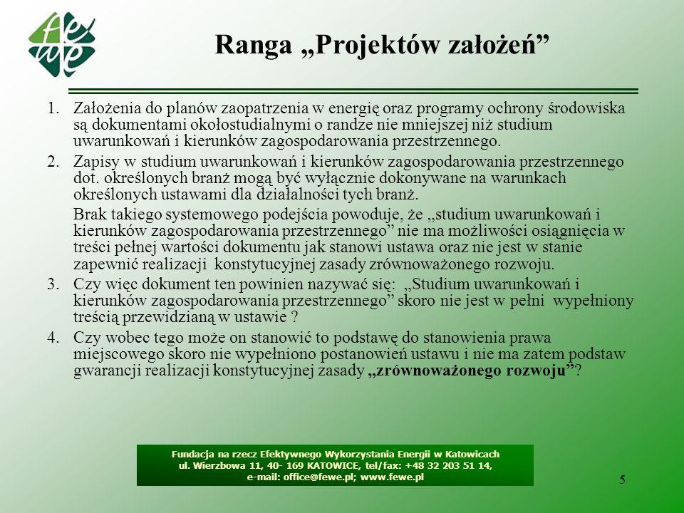 5 Ranga Projektów założeń Fundacja na rzecz Efektywnego Wykorzystania Energii w Katowicach ul. Wierzbowa 11, 40- 169 KATOWICE, tel/fax: +48 32 203 51