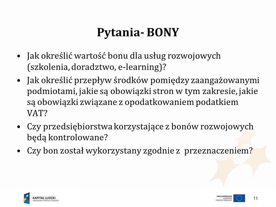 Pytania- BONY Jak określić wartość bonu dla usług rozwojowych (szkolenia, doradztwo, e-learning)? Jak określić przepływ środków pomiędzy zaangażowanym