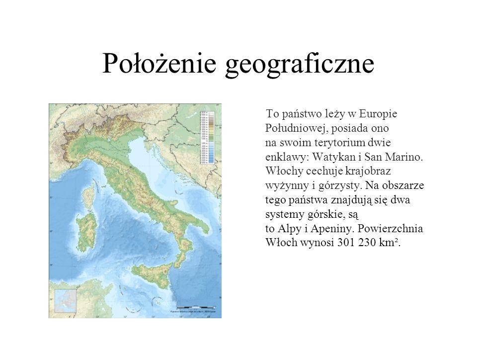 Położenie geograficzne To państwo leży w Europie Południowej, posiada ono na swoim terytorium dwie enklawy: Watykan i San Marino.