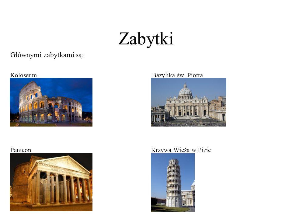 Zabytki Głównymi zabytkami są: Koloseum Bazylika św. Piotra Panteon Krzywa Wieża w Pizie