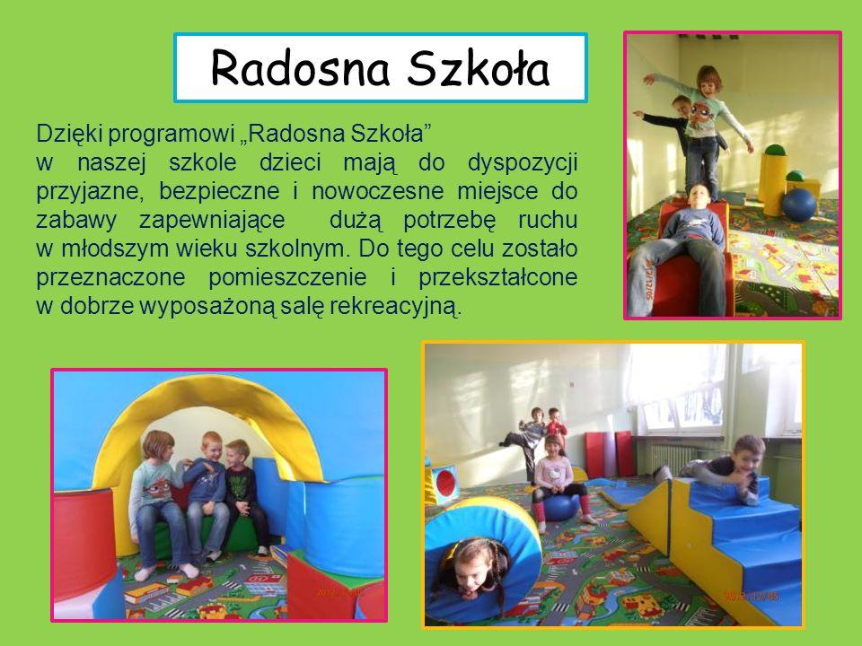Radosna Szkoła Dzięki programowi Radosna Szkoła w naszej szkole dzieci mają do dyspozycji przyjazne, bezpieczne i nowoczesne miejsce do zabawy zapewni