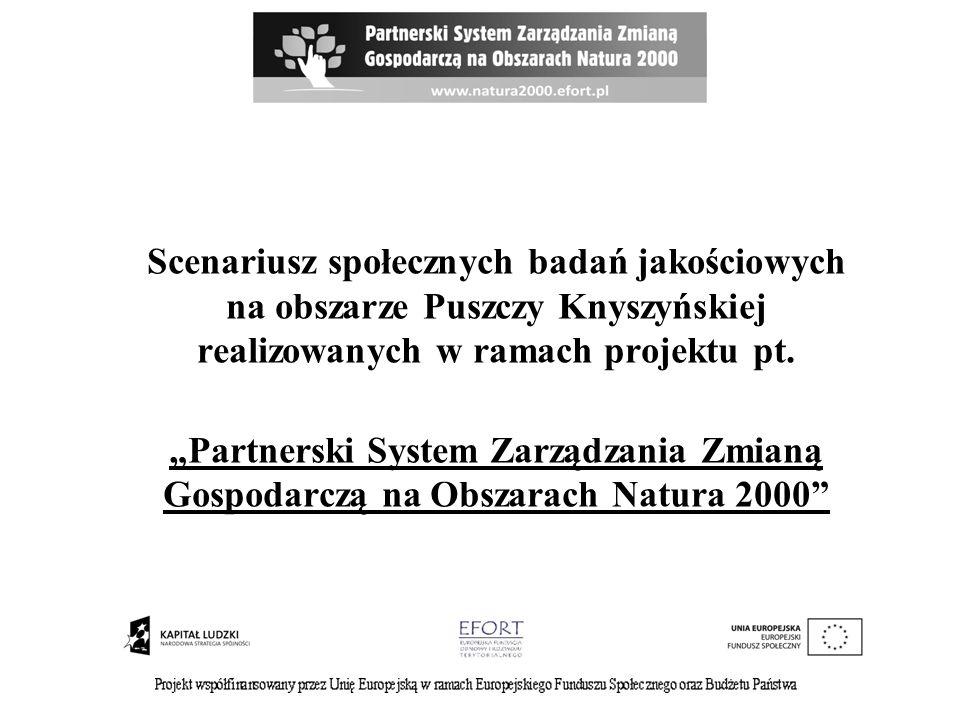 Scenariusz społecznych badań jakościowych na obszarze Puszczy Knyszyńskiej realizowanych w ramach projektu pt. Partnerski System Zarządzania Zmianą Go