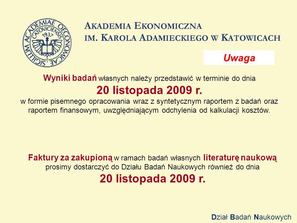 Wyniki badań własnych należy przedstawić w terminie do dnia 20 listopada 2009 r.