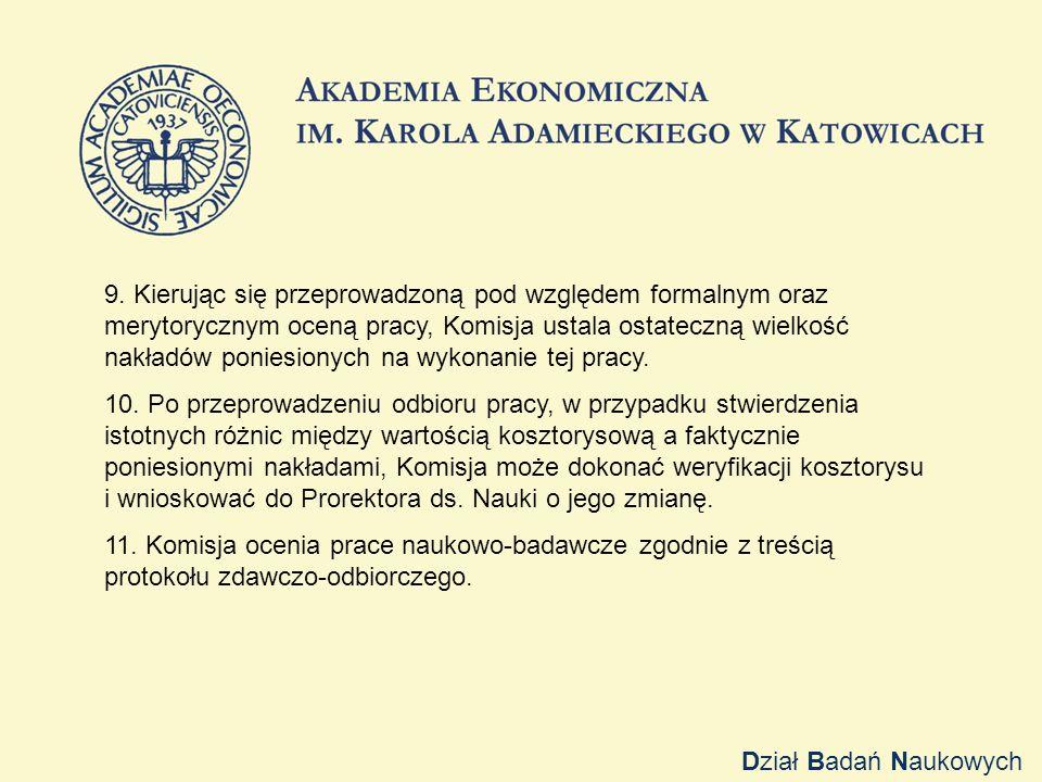 9. Kierując się przeprowadzoną pod względem formalnym oraz merytorycznym oceną pracy, Komisja ustala ostateczną wielkość nakładów poniesionych na wyko