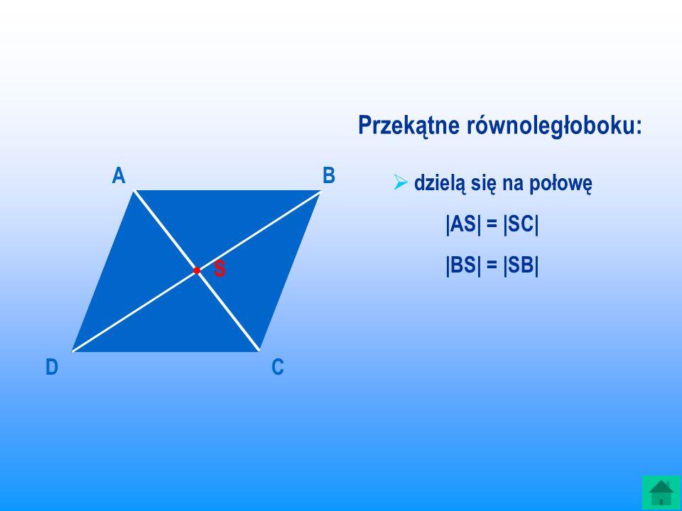 RÓWNOLEGŁOBOK jest to czworokąt, który dwie pary boków równoległych.