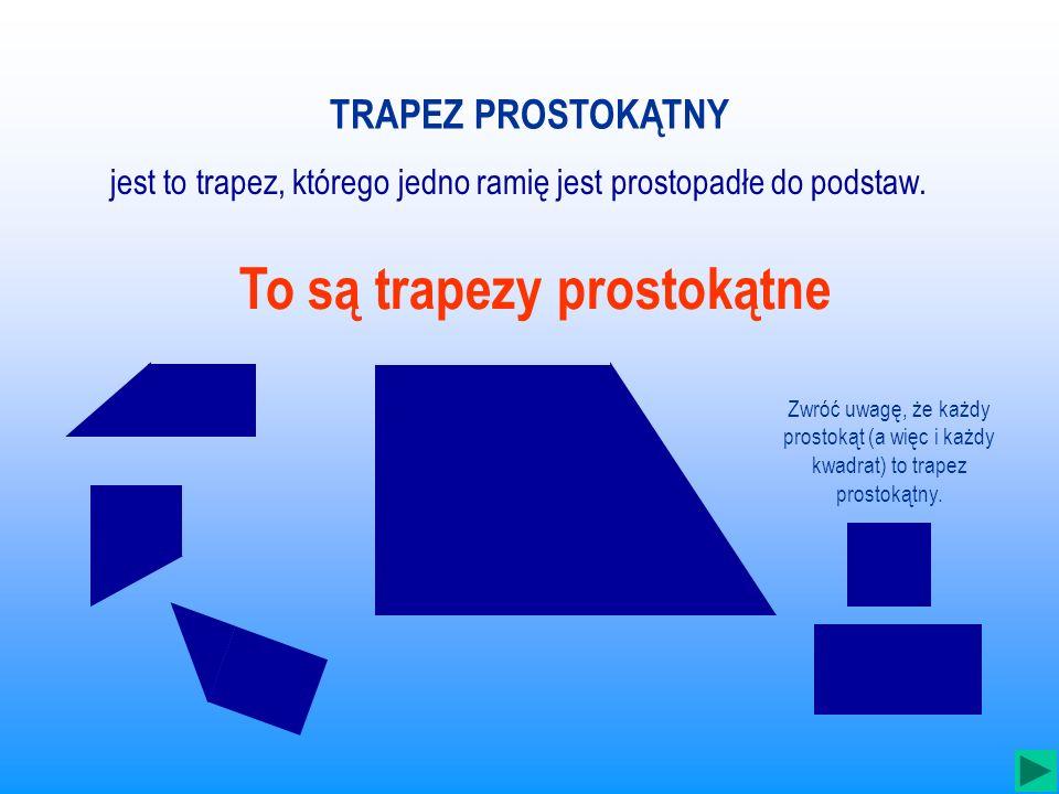 TRAPEZ Suma kątów leżących przy tym samym ramieniu trapezu jest równa 180 0. + = 180 0 + = 180 0 + = 180 0