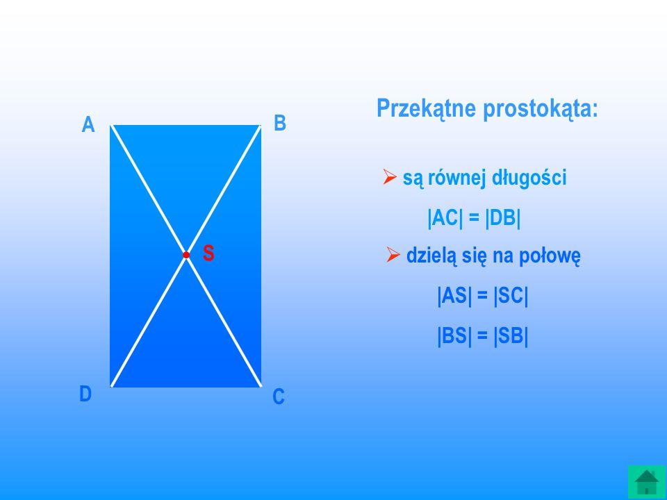 PROSTOKĄT jest to czworokąt, który ma wszystkie kąty proste.
