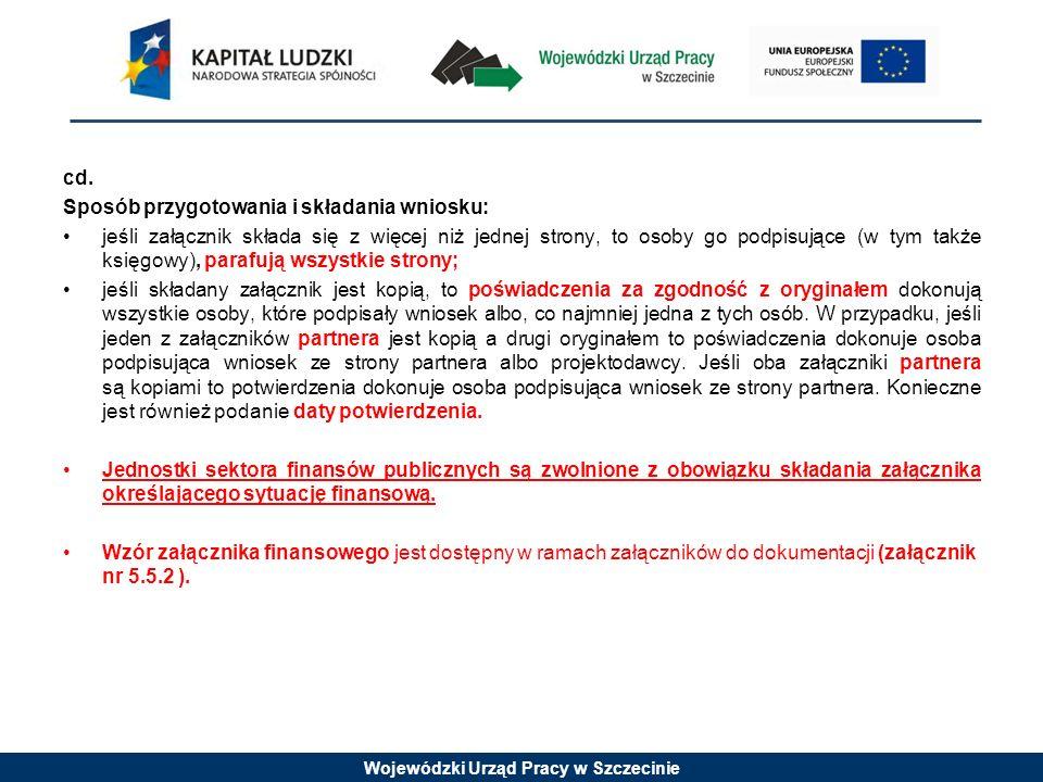 Wojewódzki Urząd Pracy w Szczecinie cd. Sposób przygotowania i składania wniosku: jeśli załącznik składa się z więcej niż jednej strony, to osoby go p