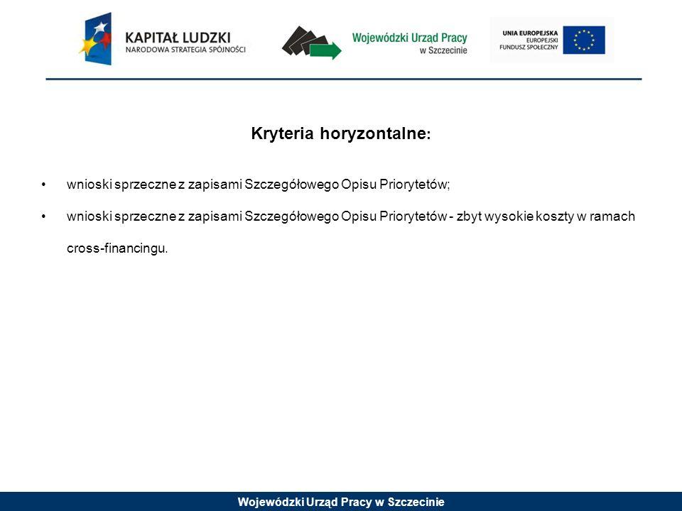 Wojewódzki Urząd Pracy w Szczecinie Kryteria horyzontalne : wnioski sprzeczne z zapisami Szczegółowego Opisu Priorytetów; wnioski sprzeczne z zapisami