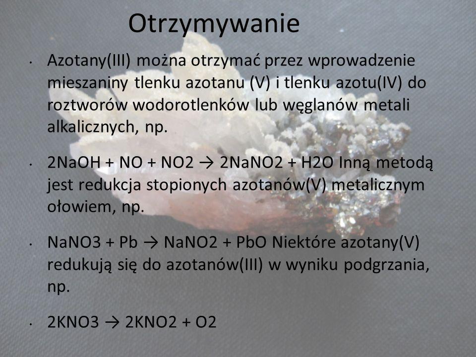 Otrzymywanie Azotany(III) można otrzymać przez wprowadzenie mieszaniny tlenku azotanu (V) i tlenku azotu(IV) do roztworów wodorotlenków lub węglanów m