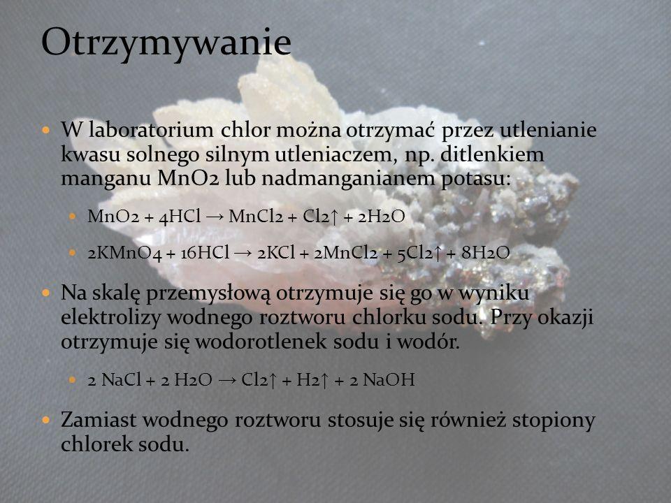W laboratorium chlor można otrzymać przez utlenianie kwasu solnego silnym utleniaczem, np. ditlenkiem manganu MnO2 lub nadmanganianem potasu: MnO2 + 4