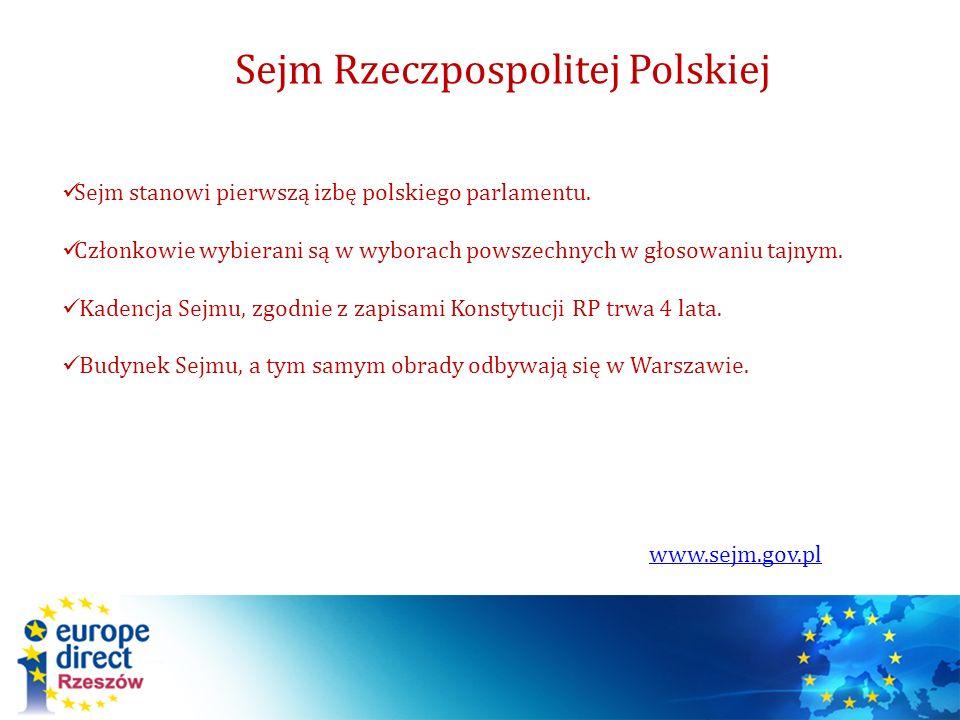 Sejm Rzeczpospolitej Polskiej Sejm stanowi pierwszą izbę polskiego parlamentu. Członkowie wybierani są w wyborach powszechnych w głosowaniu tajnym. Ka