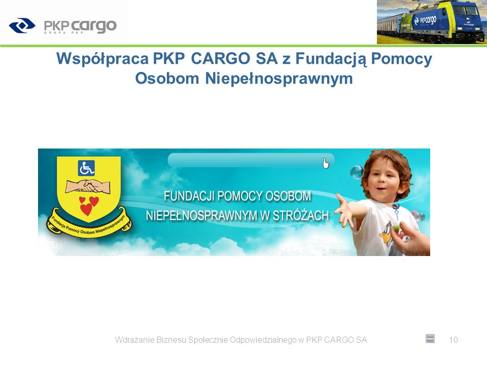 Współpraca PKP CARGO SA z Fundacją GRZEGORZA KOLOSY Wdrażanie Biznesu Społecznie Odpowiedzialnego w PKP CARGO SA11