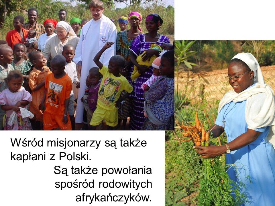 Wśród misjonarzy są także kapłani z Polski. Są także powołania spośród rodowitych afrykańczyków.