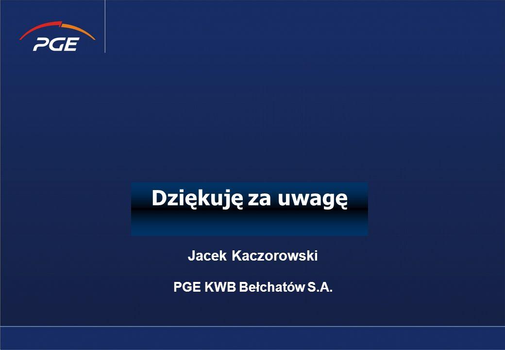 Jacek Kaczorowski PGE KWB Bełchatów S.A. Dziękuję za uwagę