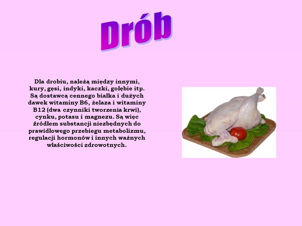 Dla drobiu, należą między innymi, kury, gęsi, indyki, kaczki, gołębie itp. Są dostawcą cennego białka i dużych dawek witaminy B6, żelaza i witaminy B1