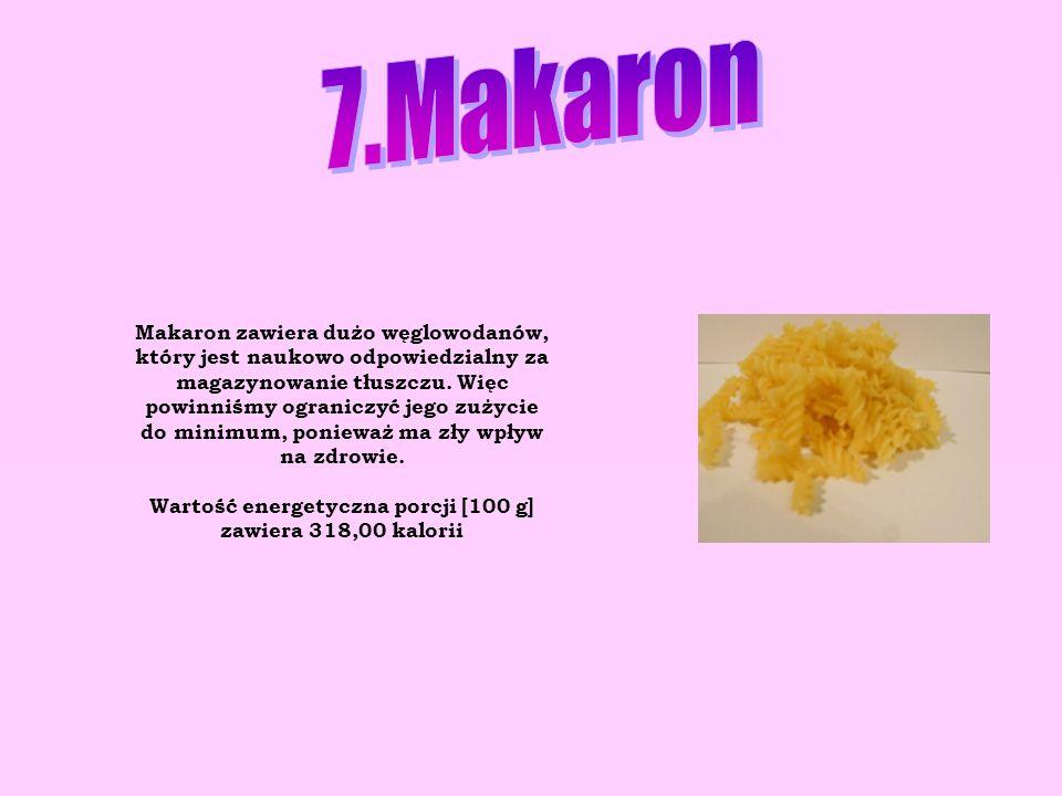 Makaron zawiera dużo węglowodanów, który jest naukowo odpowiedzialny za magazynowanie tłuszczu. Więc powinniśmy ograniczyć jego zużycie do minimum, po