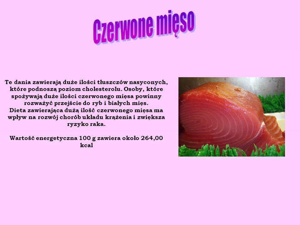 Te dania zawierają duże ilości tłuszczów nasyconych, które podnoszą poziom cholesterolu. Osoby, które spożywają duże ilości czerwonego mięsa powinny r