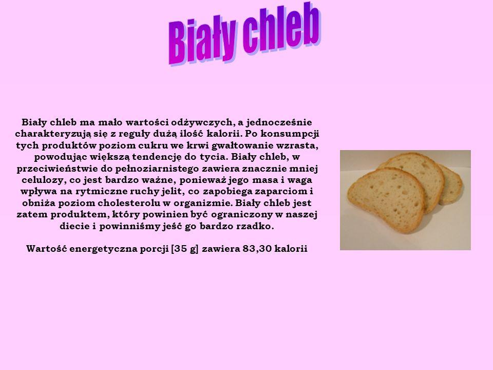 Biały chleb ma mało wartości odżywczych, a jednocześnie charakteryzują się z reguły dużą ilość kalorii. Po konsumpcji tych produktów poziom cukru we k