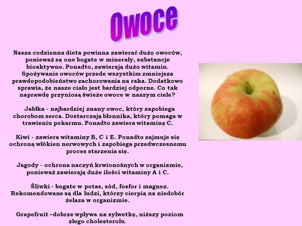 Nasza codzienna dieta powinna zawierać dużo owoców, ponieważ są one bogate w minerały, substancje bioaktywne. Ponadto, zawierają dużo witamin. Spożywa