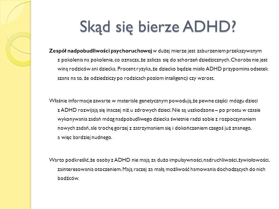 Skąd się bierze ADHD? Zespół nadpobudliwości psychoruchowej w dużej mierze jest zaburzeniem przekazywanym z pokolenia na pokolenie, co oznacza, że zal