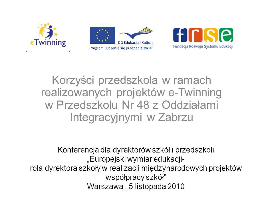 Konferencja dla dyrektorów szkół i przedszkoli Europejski wymiar edukacji- rola dyrektora szkoły w realizacji międzynarodowych projektów współpracy sz