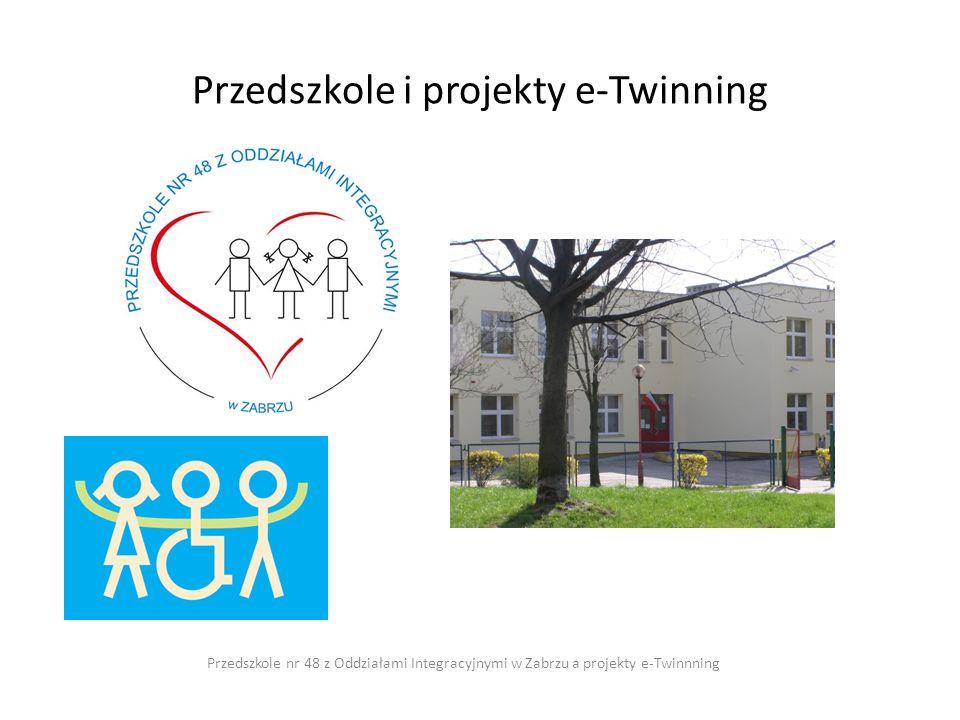 Aspekty pracy przedszkola w zakresie zarządzania Rozwój jakościowy przedszkola planowanie i motywowanie rozwój kształcenie Przedszkole nr 48 z Oddziałami Integracyjnymi w Zabrzu a projekty e-Twinnning