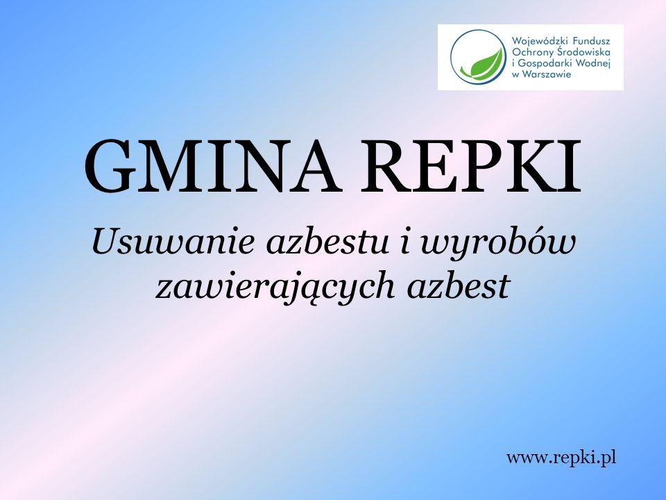 GMINA REPKI Usuwanie azbestu i wyrobów zawierających azbest www.repki.pl